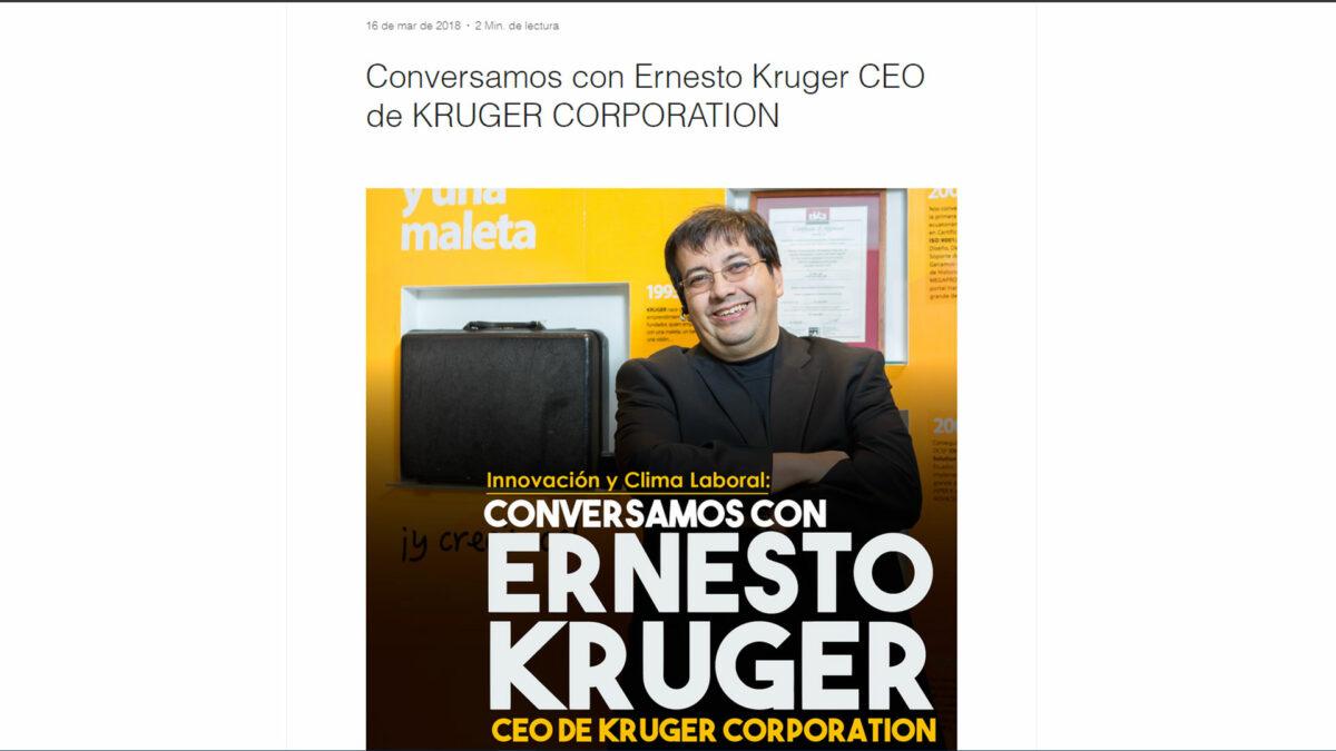 Conversamos con Ernesto Kruger CEO de Kruger Corporation