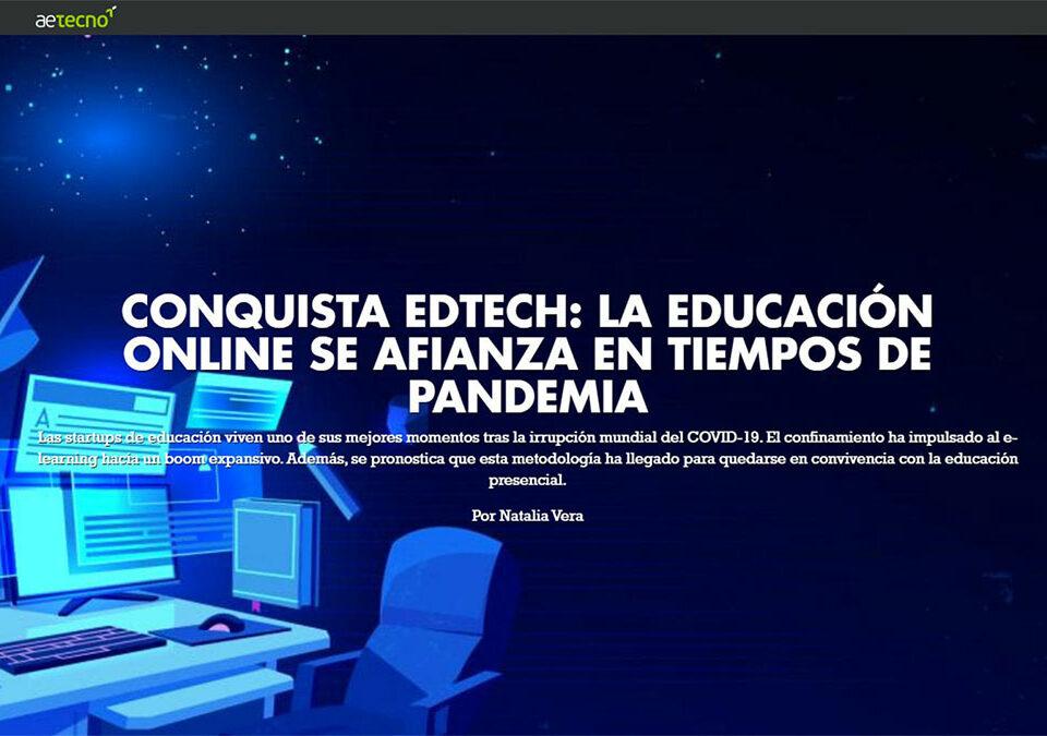 América Economía Tecno – Conquista Edtech: la educación online se afianza en tiempos de pandemia